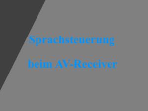 Sprachsteuerung beim AV-Receiver